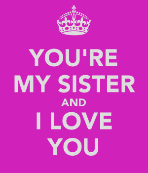 Love You Sister Quotes I Picture