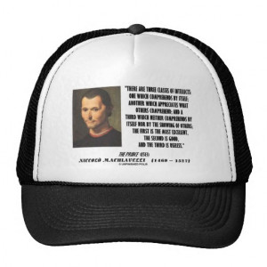 Machiavelli Quotes http://www.zazzle.com/machiavelli_three_classes_of ...