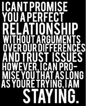 Can Promise You That As Long As You're Trying, I'm Staying: Quote ...