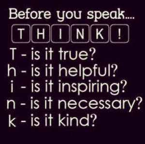 Just think before you act.