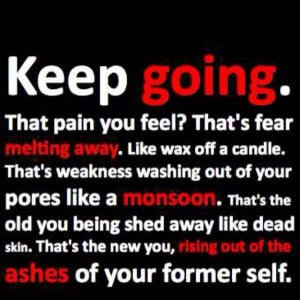 Words of encouragement, quotes, sayings, keep going, pain
