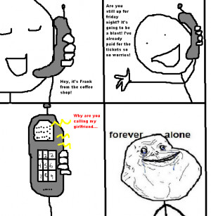 FOREVER ALONE???