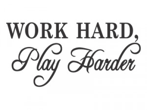 Thank You For Your Hard Work Quotes Work hard play harder vinyl