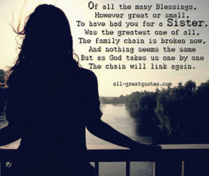 many blessings, However great or small, To have had you for a Sister ...