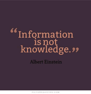 Albert Einstein Quotes Knowledge Quotes Information Quotes