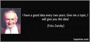 More Fritz Zwicky Quotes