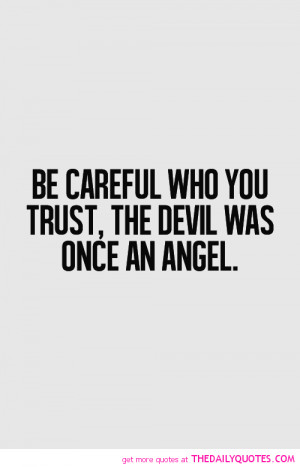 be-careful-who-you-trust-life-love-quotes-sayings-pictures.png