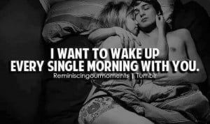 want to wake up with you