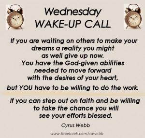 WAKE-UP CALL..... quote - Cyrus Webb