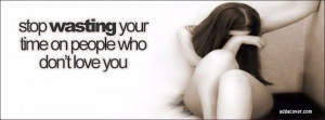 13866-stop-wasting-your-time-on-people-who-dont-love-you.jpg