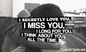 Secret Lovers Quotes I secretly love you,