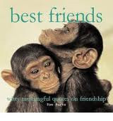 Howard, Anne - BEST FRIENDS witty meaningful quotes on friendship
