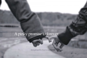 pinky promise to forever.