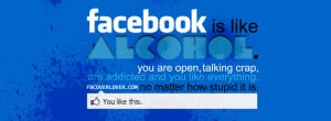 http://quotespictures.com/facebook-is-like-alcohol/
