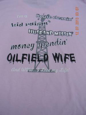 Oilfield Wife Sayings http://www.etsy.com/listing/117709385/oilfield ...