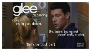 Finn: You're a really good dancer. Finn: Um, thanks, but my feet weren ...