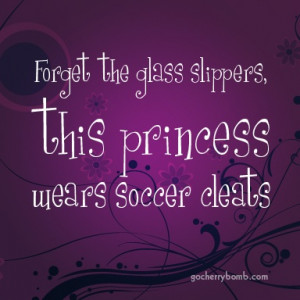 ... Girls Quotes, Soccer Cleats, Soccer Poster, Girly Girls, Princesses