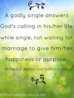 ... Life While Single, Not Waiting For Marriage To Give Him - Bible Quote