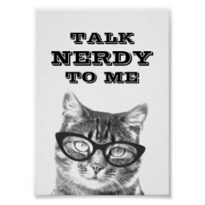 Talk nerdy to me | Funny quote cat photo poster