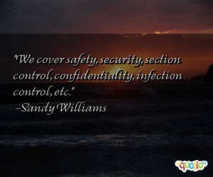 We cover safety, security, section control, confidentiality, infection ...