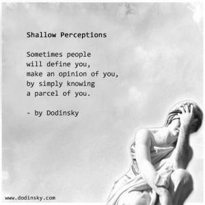 shallow perceptions
