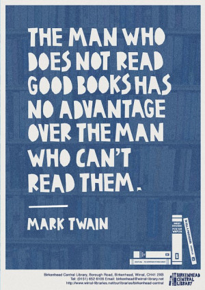 ... not read good books has no advantage over the man who can't read them