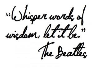 font, let it be, lyrics, the beatles, type, whisper words of wisdom