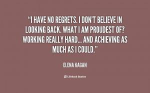 quote-Elena-Kagan-i-have-no-regrets-i-dont-believe-21078.png