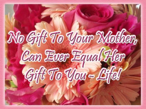 Mother's Day Quotes - Mothers Quotes and Sayings - No gift to your ...