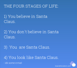 You believe in Santa Claus. 2) You don't believe in Santa Claus ...