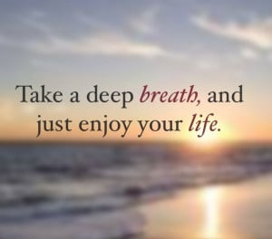 Just breathe! #relax #quote