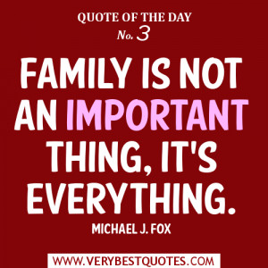 Quote Of The Day December 23, 2012: Family is not an important thing