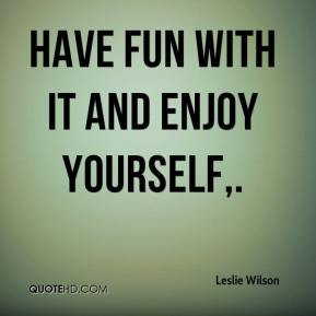 Enjoy Yourself Quotes