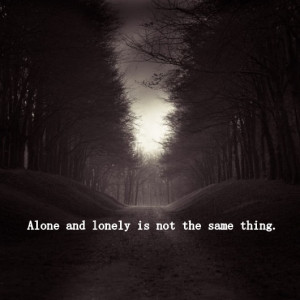 "Alone and lonely…""More inspirational quotes here:http://wagnerrios ..."