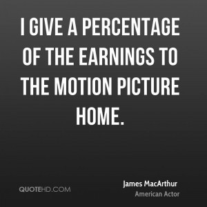 give a percentage of the earnings to the Motion Picture Home.