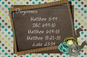 LDS Handouts: The Atonement: Why do I need to forgive others?