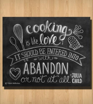 "Cooking Is Like Love"" Julia Child Quote Chalkboard Art Print"