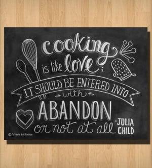"Cooking Is Like Love"" Julia Child Quote Chalkboard Art Print"