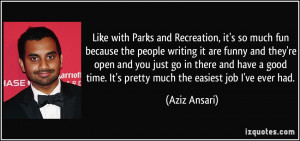 Like with Parks and Recreation, it's so much fun because the people ...