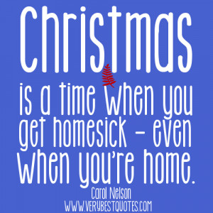 Christmas is a time when you get homesick (Christmas Quotes)