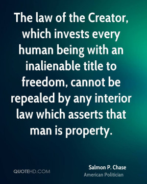 The law of the Creator, which invests every human being with an ...