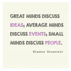 ... discuss people. - Eleanor Roosevelt #free #printable *love this quote