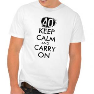 40th Birthday Quotes T-shirts & Shirts