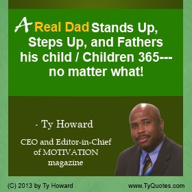 Absent Dad Quotes Ty howard quote on fatherhood,