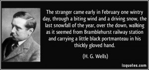 stranger came early in February one wintry day, through a biting wind ...