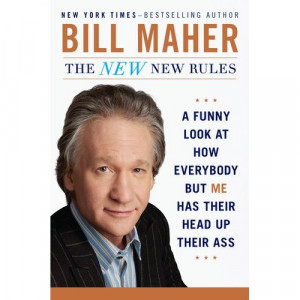 Bill Maher New Rules Quotes A few days ago, bill maher