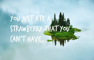 ... quotes make for oddly satisfying motivational posters ate a strawberry