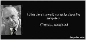 Thomas J Watson Quotes