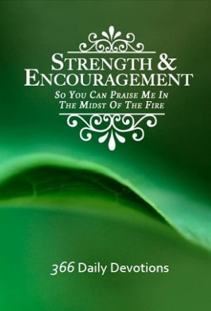 Encouragement And Strength...