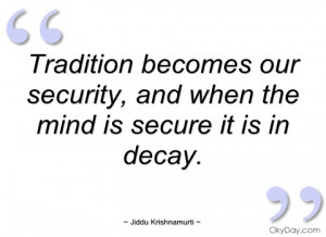 tradition becomes our security jiddu krishnamurti